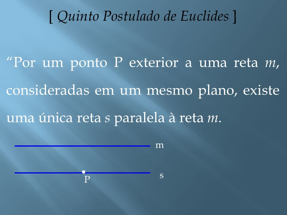 [ Quinto Postulado de Euclides ]